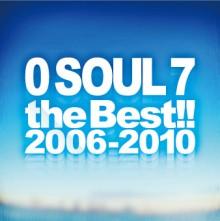 ウエイスト 公式ブログ/『0SOUL7 the Best!! 2006-2010』 画像1
