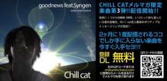 CHILL CAT 公式ブログ/ フリクル第三弾配信開始!!good news feat.Syngen!! 画像1