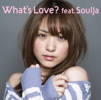 What's Love feat.SoulJa みひろさん