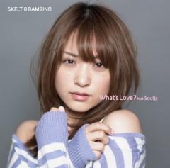 SKELT 8 BAMBINO 公式ブログ/『What's Love? feat.SoulJa』 ビデオクリップ視聴開始 画像2