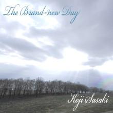 佐々木晃司(The Thank you & Sorry) 公式ブログ/The Brand-new Day 画像1