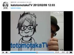 カトウトモタカ 公式ブログ/よりよい配信にするために、みなさんからのお声待ってますよー!! 画像1