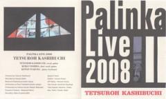 きりばやしひろき 公式ブログ/Palinka Live 2008 画像1