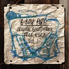 SATOMi 公式ブログ/B-BOY PARK ORIGINAL SOUNDTRACK FREE STYLE Vol,1 ★ 画像1