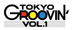 エイジア エンジニア 公式ブログ/☆TOKYO GROOVIN' vol.1☆ by YOPPY 画像1