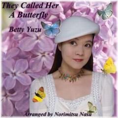 ベティゆず 公式ブログ/They Called Her A Butterfly♪リリース♪ 画像1